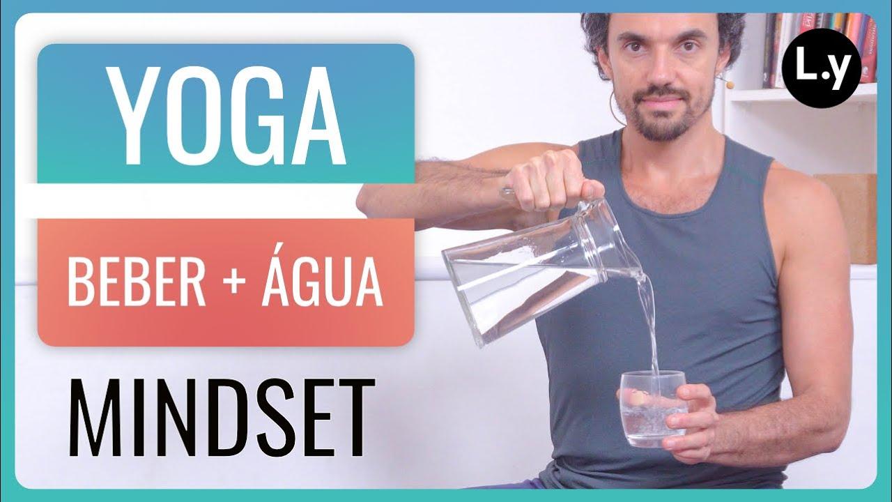 Yoga para beber mais água
