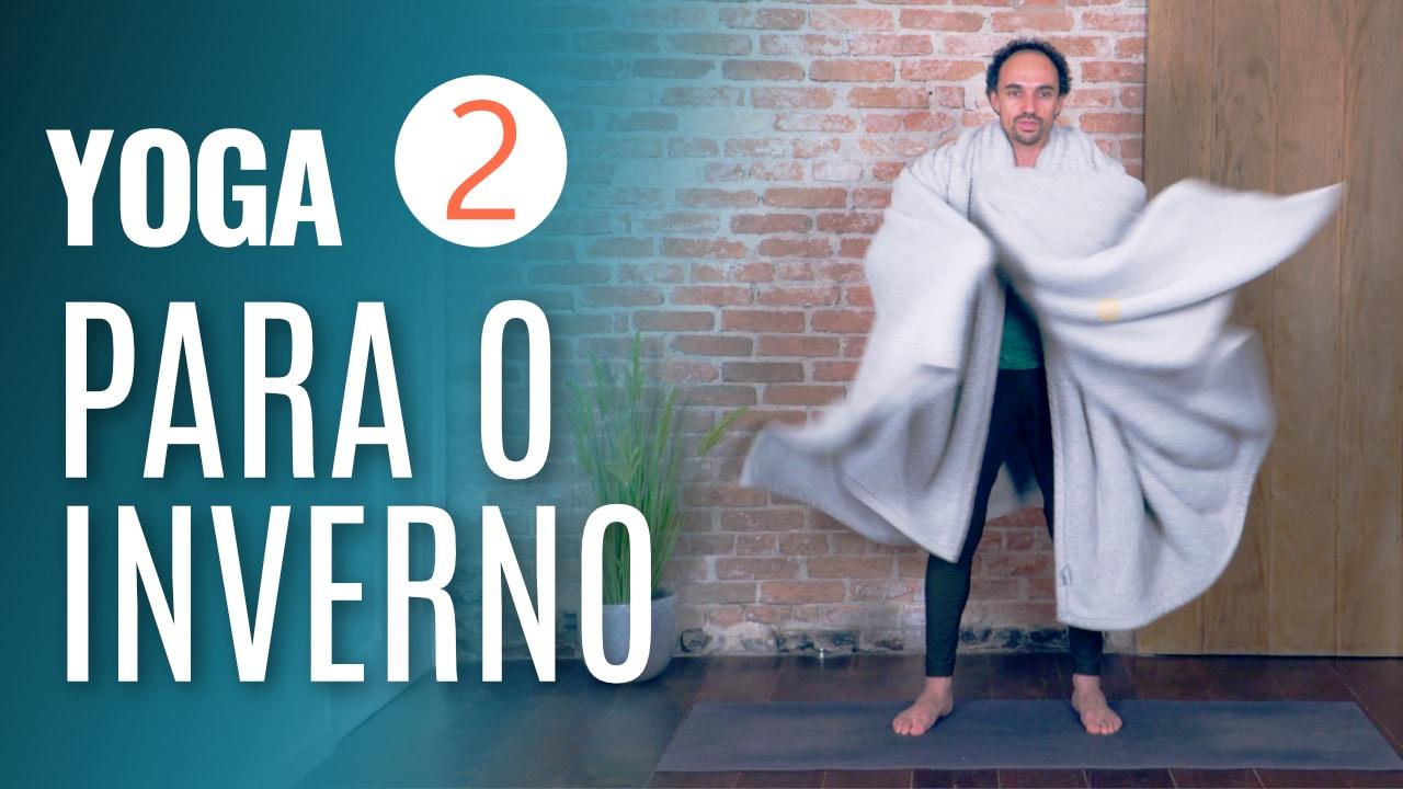 Yoga para o Inverno | Aula 2